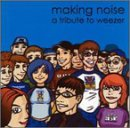 """Making the Noise"" - Un tributo a Weezer"
